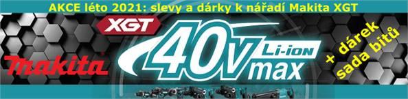 Letní AKCE na nový AKU systém Makita XGT® 40V - SLEVY a DÁRKY ZDARMA!